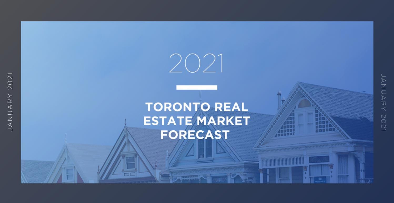 Toronto real estate market forecast 2021